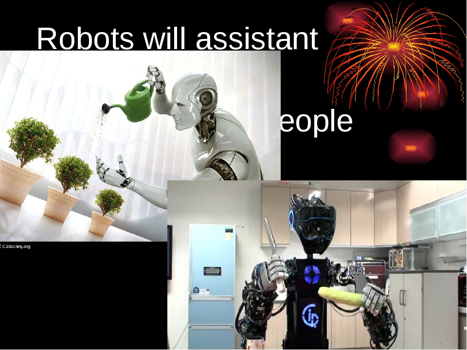 Robots will assistant people