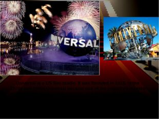 Universal is a US film studio. It was founded in 1915. In the 1970s and 1980s