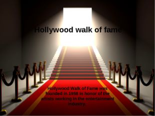Hollywood Walk of Fame was founded in 1958 in honor of the artists working in