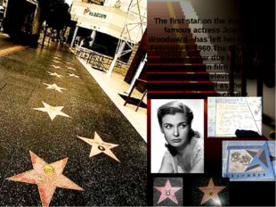 The first star on the Walk the famous actress Joanne Woodward - has left her