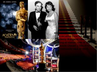 The name «Oscar» has appeared only in 1939. According to the most widespread