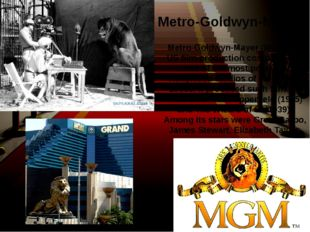 Metro-Goldwyn-Mayer (MGM) is a US film-production company. It is one of the