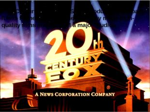 20th Century Fox is an US film production company. It was formed in 1935. The