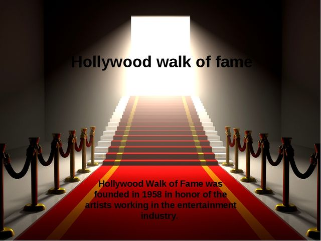 Hollywood Walk of Fame was founded in 1958 in honor of the artists working in...