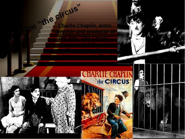 "Charlie Chaplin, actor, director and producer of the film ""The Circus"", was a..."