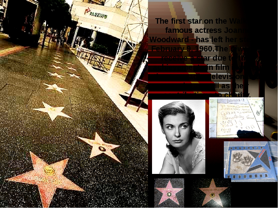 The first star on the Walk the famous actress Joanne Woodward - has left her...