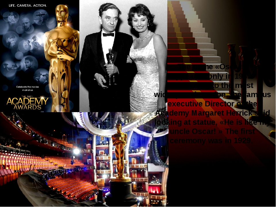 The name «Oscar» has appeared only in 1939. According to the most widespread...