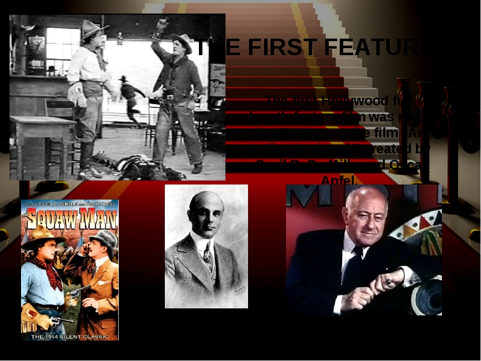 The first Hollywood full-length feature film was made in 1914. It was the fil...