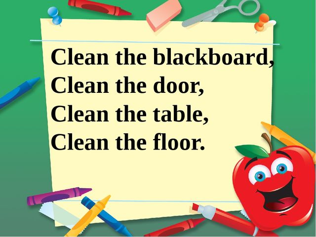 Clean the blackboard, Clean the door, Clean the table, Clean the floor.