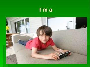 I`m a