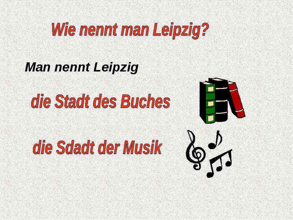 Man nennt Leipzig