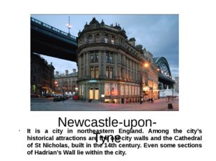 Newcastle-upon-Tyne It is a city in northeastern England. Among the city's hi