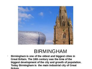 BIRMINGHAM Birmingham is one of the oldest and biggest cities in Great Britai