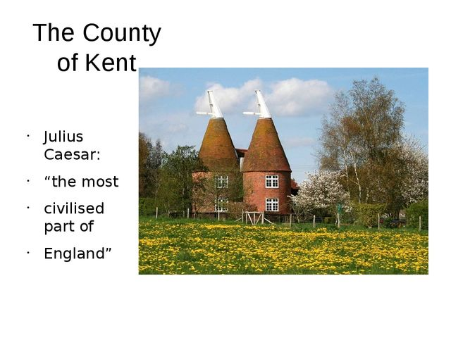 "The County of Kent Julius Caesar: ""the most civilised part of England"""
