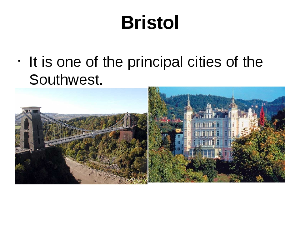 Bristol It is one of the principal cities of the Southwest.