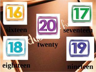 sixteen seventeen eightteen nineteen twenty
