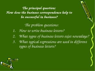 The principal question: How does the business correspondence help to be succe