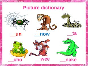 Picture dictionary __un __now __tar __chool __weet __nake