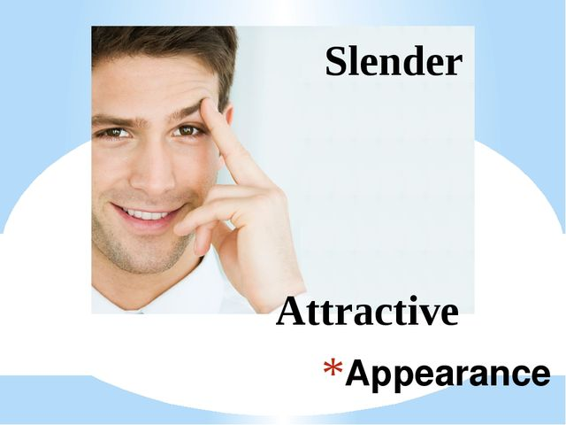 Appearance Attractive Slender