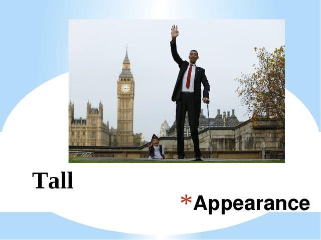 Appearance Tall