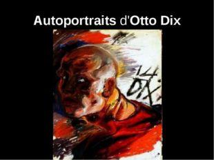Autoportraits d'Otto Dix ?