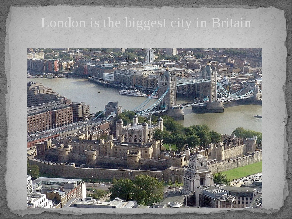 London is the biggest city in Britain