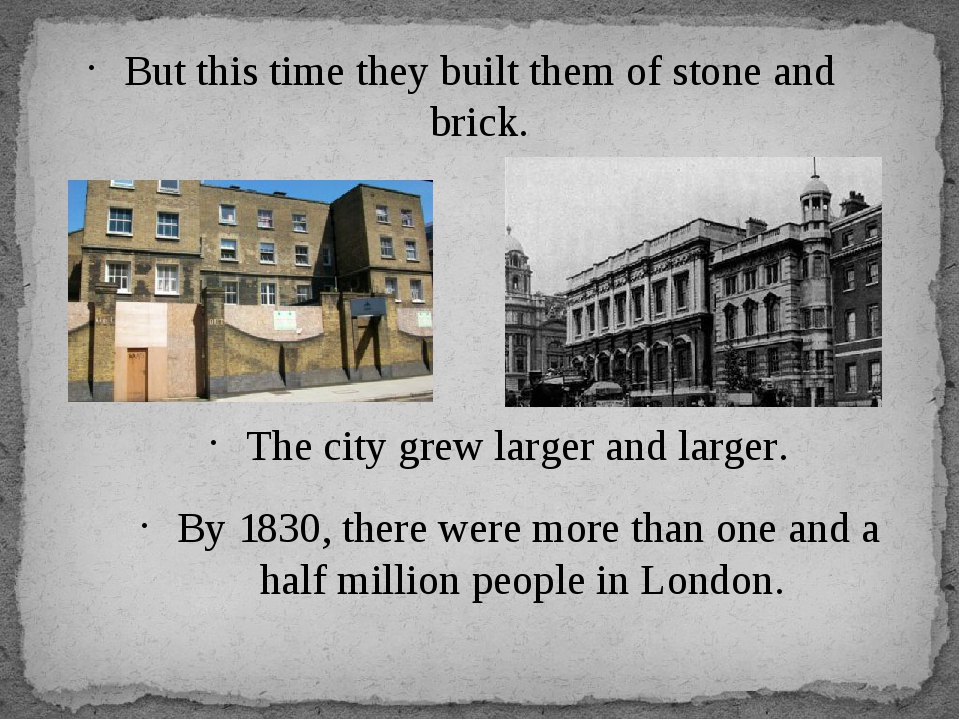 But this time they built them of stone and brick. The city grew larger and la...