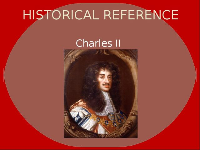 HISTORICAL REFERENCE Charles II
