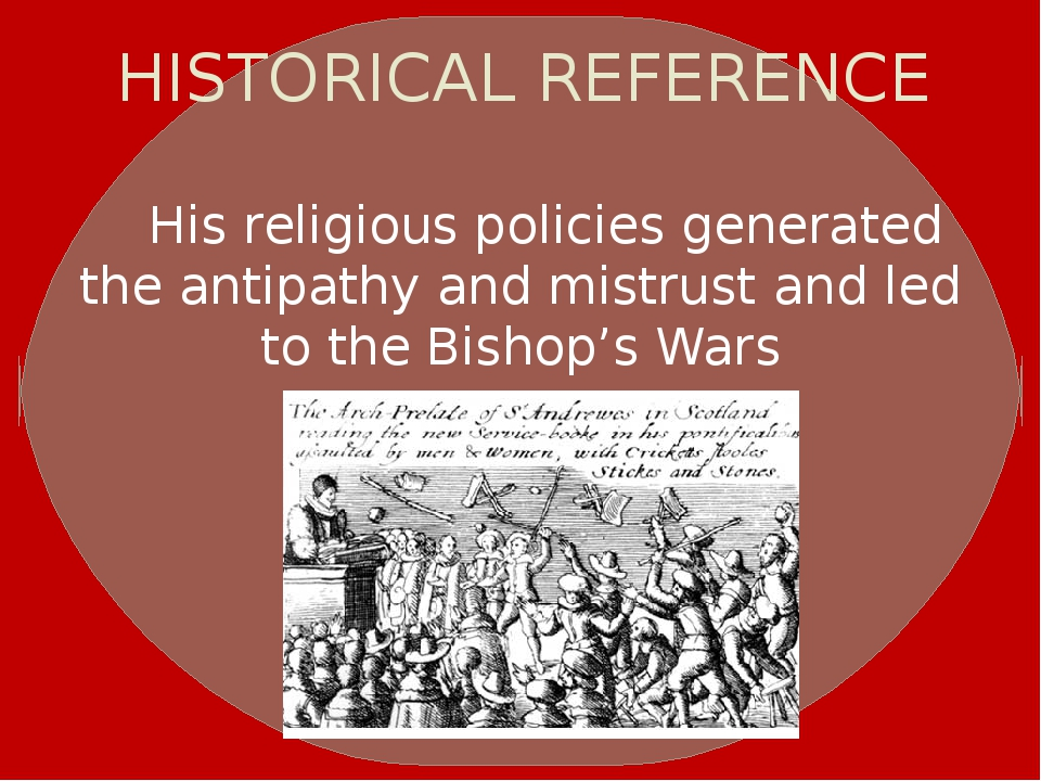 HISTORICAL REFERENCE His religious policies generated the antipathy and mist...