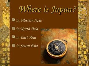 in Western Asia in North Asia in East Asia in South Asia Where is Japan?