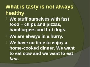 What is tasty is not always healthy We stuff ourselves with fast food – chips