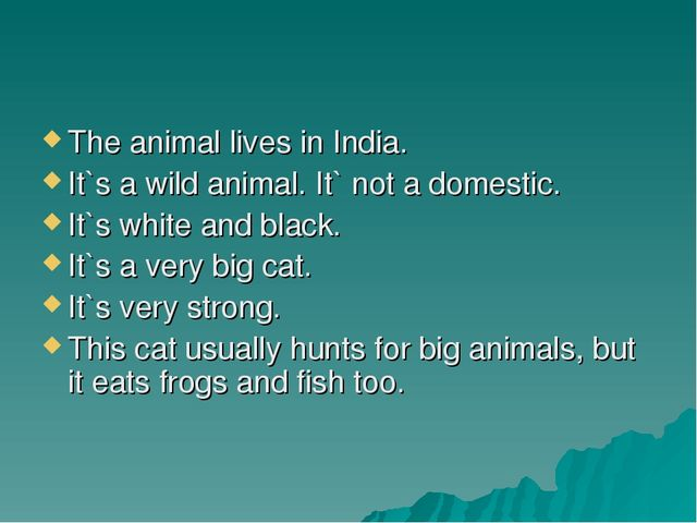 The animal lives in India. It`s a wild animal. It` not a domestic. It`s white...