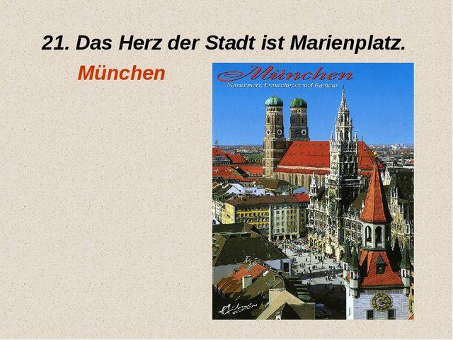 21. Das Herz der Stadt ist Marienplatz. München
