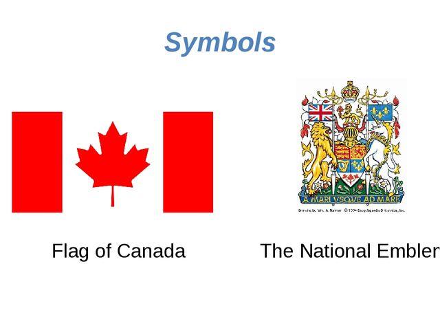 Symbols Flag of Canada The National Emblem
