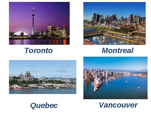 Vancouver Toronto Montreal Quebec