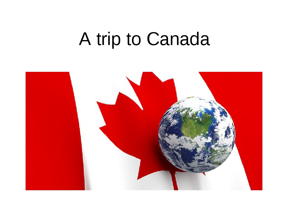 A trip to Canada