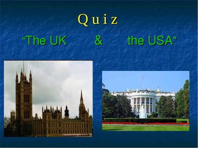 "Q u i z ""The UK & the USA"""