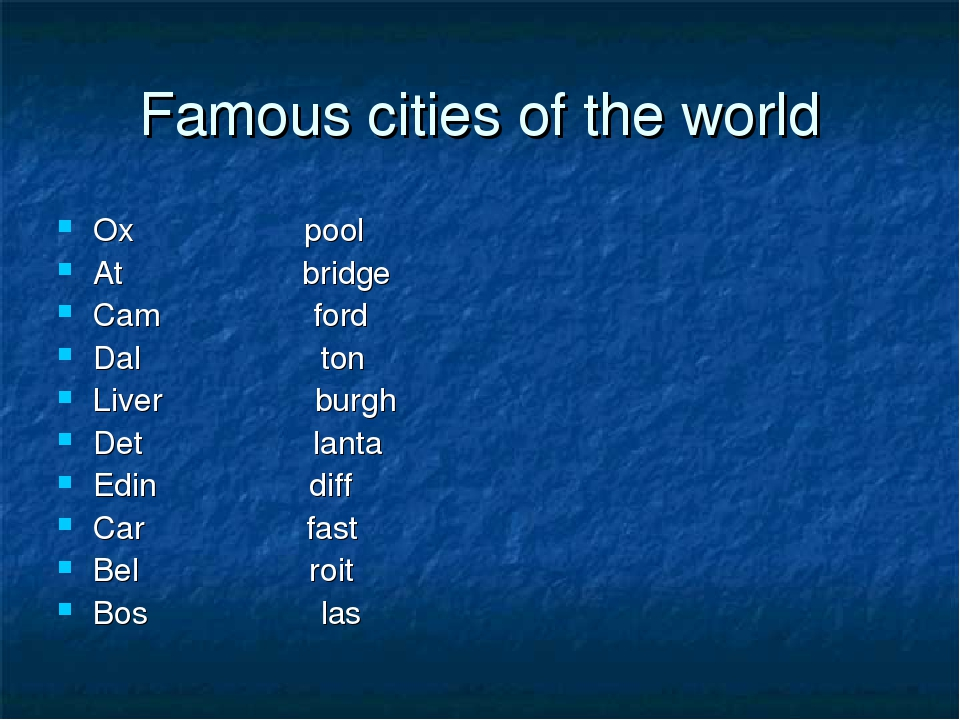 Famous cities of the world Ox pool At bridge Cam ford Dal		 ton Liver burgh D...
