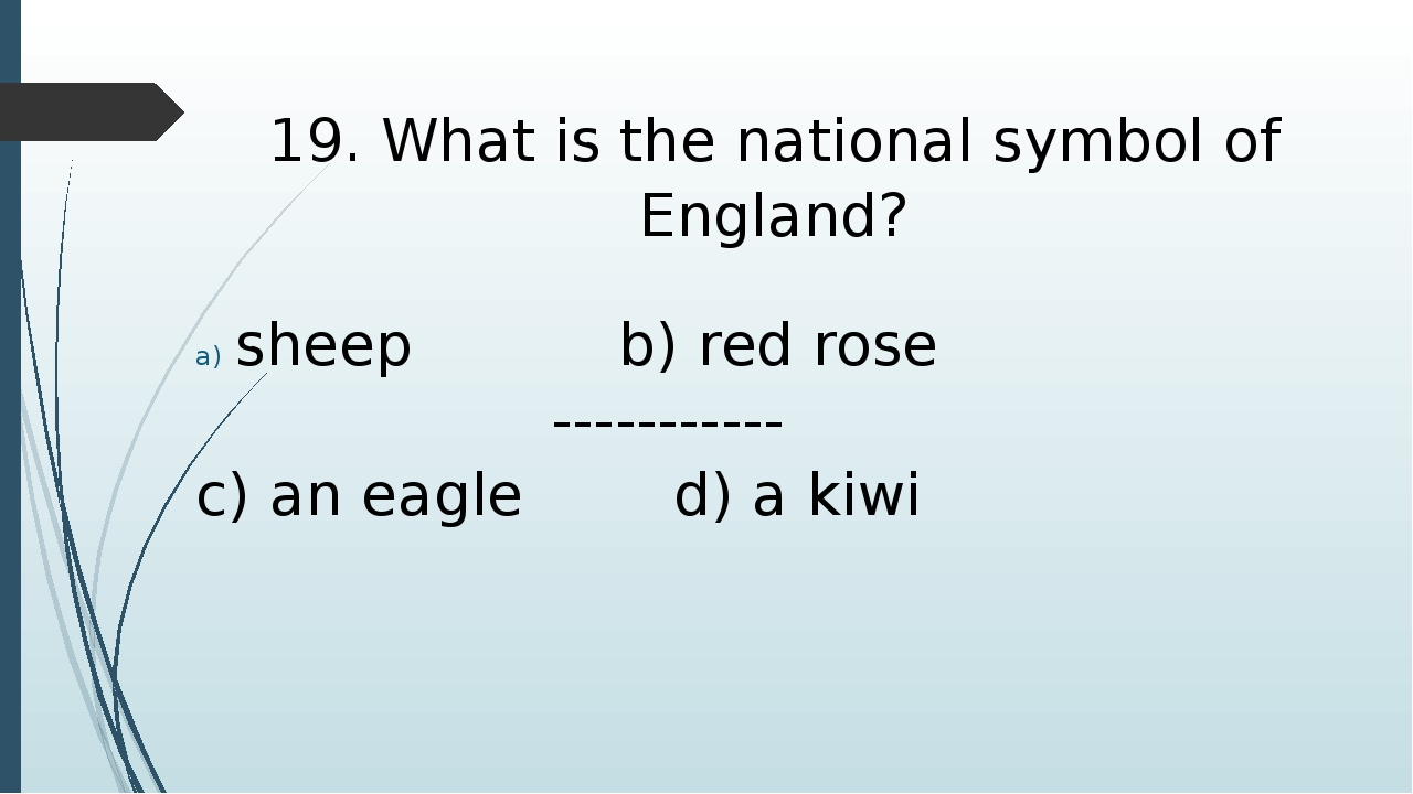 19. What is the national symbol of England? sheep b) red rose ----------- c)...