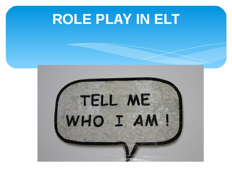 ROLE PLAY IN ELT
