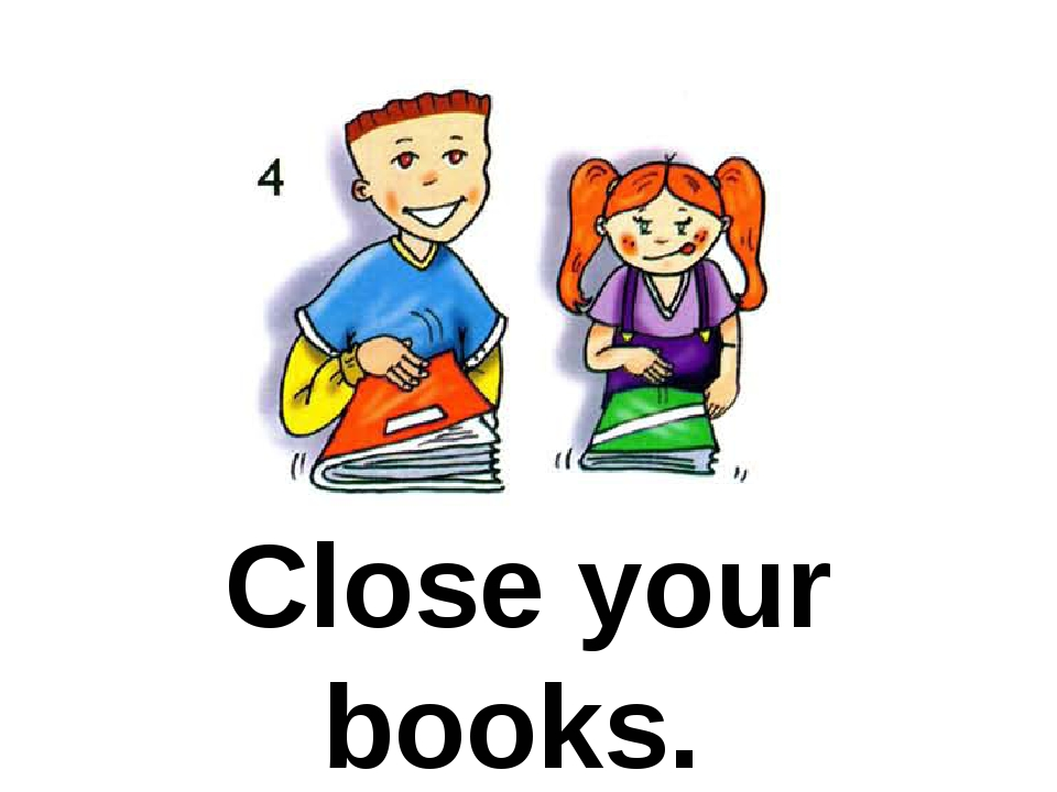 Close your books.