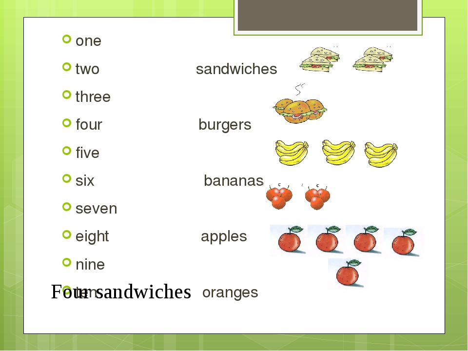 one two sandwiches three four burgers five six bananas seven eight apples nin...