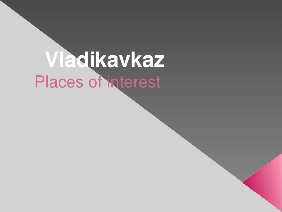 Places of interest Vladikavkaz