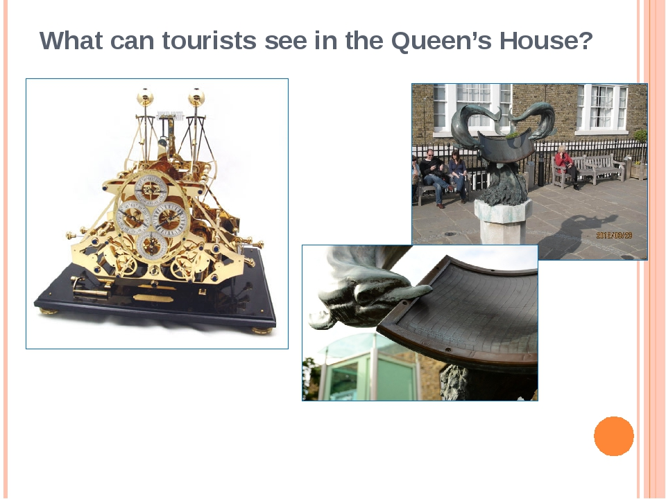 What can tourists see in the Queen's House? Sundial