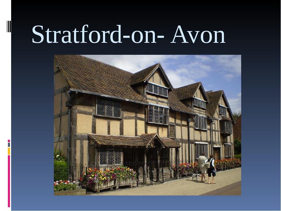 Stratford-on- Avon