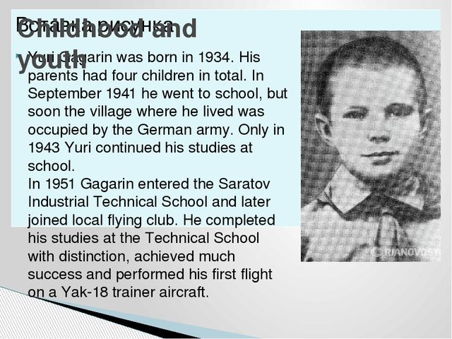 Yuri Gagarin was born in 1934. His parents had four children in total. In Sep...
