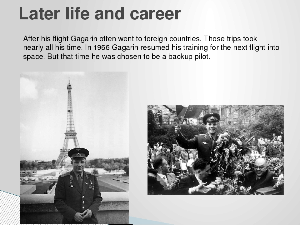 Later life and career After his flight Gagarin often went to foreign countrie...