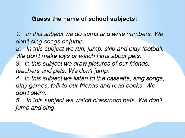 1.   In this subject we do sums and write numbers. We don't sing songs or jum...