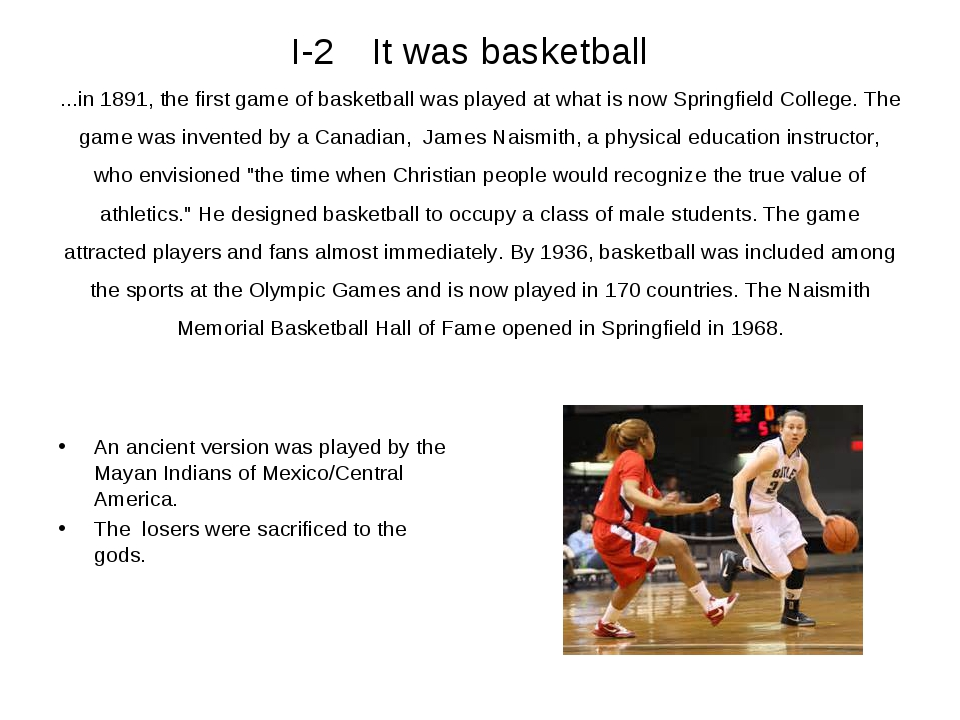 I-2 It was basketball ...in 1891, the first game of basketball was played at...