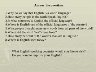 Answer the questions: Why do we say that English is a world language? How man